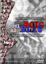 Del roig al blau. La transició valenciana.
